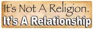Its Not A Religion Its A Relationship Bumper Sticker