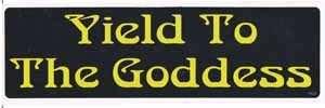 Yield To The Goddess Bumper Sticker