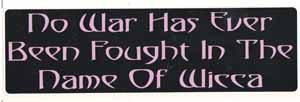 No War Has Ever Been Fought In The Name Of Wicca Bumper Sticker