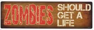 Zombies Should Get A Life Bumper Sticker