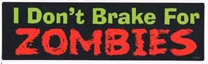 I Dont Brake For Zombies Bumper Sticker