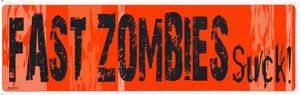 Fast Zombies Suck Bumper Sticker