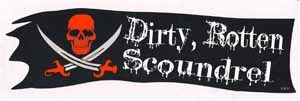 Dirty Rotten Scoundrel Bumper Sticker